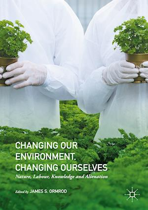 Changing our Environment, Changing Ourselves