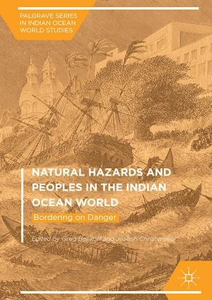 Natural Hazards and Peoples in the Indian Ocean World : Bordering on Danger
