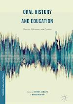 Oral History and Education : Theories, Dilemmas, and Practices