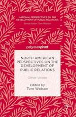North American Perspectives on the Development of Public Relations (National Perspectives on the Development of Public Relations)