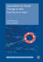Journalism for Social Change in Asia : Reporting Human Rights