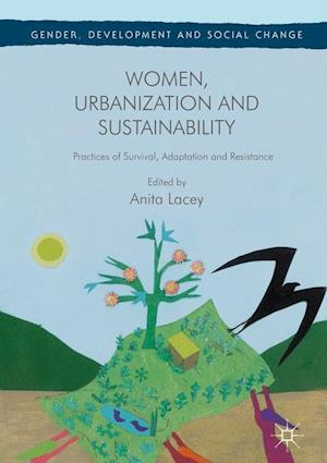 Bog, hardback Women, Urbanization and Sustainability : Practices of Survival, Adaptation and Resistance