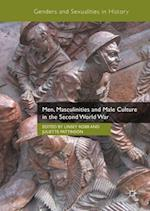 Men, Masculinities and Male Culture in the Second World War