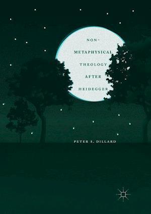 Non-Metaphysical Theology After Heidegger