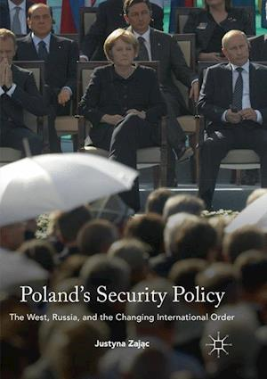 Poland's Security Policy : The West, Russia, and the Changing International Order