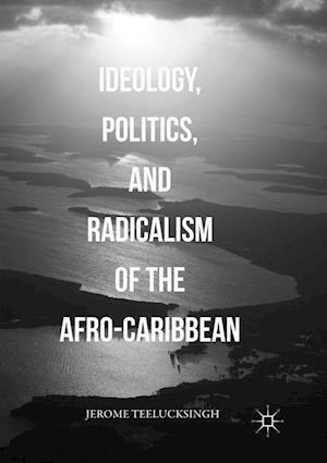 Ideology, Politics, and Radicalism of the Afro-Caribbean