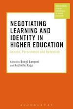 Negotiating Learning and Identity in Higher Education (Understanding Student Experiences of Higher Education)