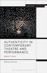 Authenticity in Contemporary Theatre and Performance af Daniel Schulze