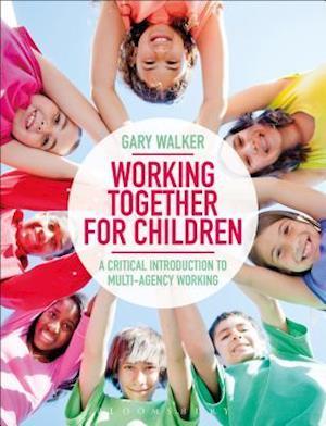 Bog, paperback Working Together for Children af Gary Walker
