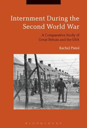 Bog, hardback Internment during the Second World War af Rachel Pistol