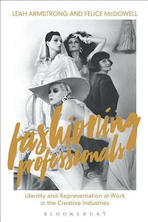 Bog, hardback Fashioning Professionals af Leah Armstrong