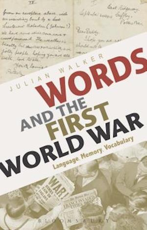 Bog, hardback Words and the First World War af Julian Walker
