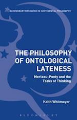 The Philosophy of Ontological Lateness (Bloomsbury Studies in Continental Philosophy)