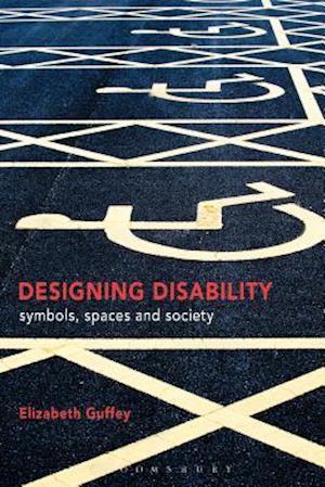 Bog, hardback Designing Disability af Elizabeth Guffey