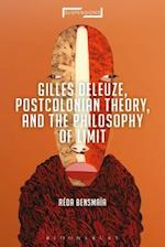 Gilles Deleuze, Postcolonial Theory, and the Philosophy of Limit af Reda Bensmaia