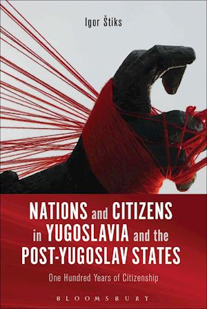 Nations and Citizens in Yugoslavia and the Post-Yugoslav States