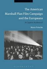American Marshall Plan Film Campaign and the Europeans af Maria Fritsche