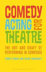 Comedy Acting for Theatre: The Art and Craft of Performing in Comedies