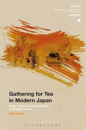 Bog, hardback Gathering for Tea in Modern Japan af Taka Oshikiri