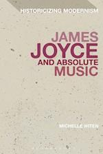 James Joyce and Absolute Music af Michelle Witen