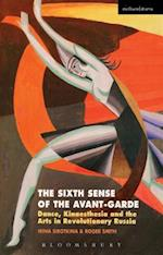 The Sixth Sense of the Avant-Garde: Dance, Kinaesthesia and the Arts in Revolutionary Russia af Roger Smith, Irina Sirotkina