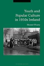 Youth and Popular Culture in 1950s Ireland af Eleanor O'Leary