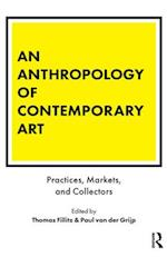 An Anthropology of Contemporary Art