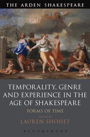 Temporality, Genre and Experience in the Age of Shakespeare