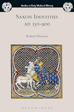 Saxon Identities, Ad 150-900 (Studies in Early Medieval History)