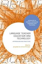 Language Teacher Education and Technology (Advances in Digital Language Learning and Teaching)