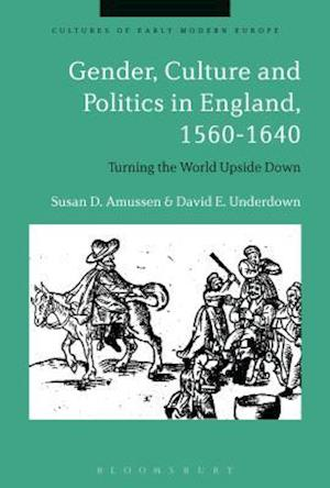 Bog, hardback Gender, Culture and Politics in England, 1560-1640 af Susan D Amussen