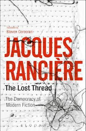 Bog, paperback The Lost Thread af Jacques Rancière