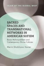Sacred Spaces and Transnational Networks in American Sufism af Merin Shobhana Xavier