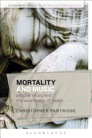 Bog, hæftet Mortality and Music: Popular Music and the Awareness of Death af Christopher Partridge