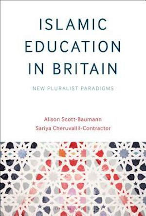 Bog, paperback Islamic Education in Britain af Alison Scott-Baumann