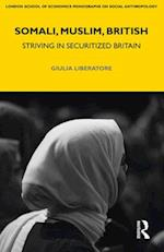 Somali, Muslim, British (LSE Monographs on Social Anthropology)