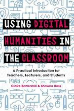 Using Digital Humanities in the Classroom af Shawna Ross, Claire Battershill