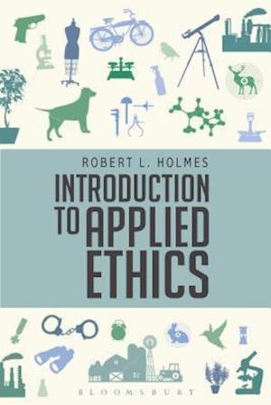 Bog, paperback Introduction to Applied Ethics af Robert L. Holmes