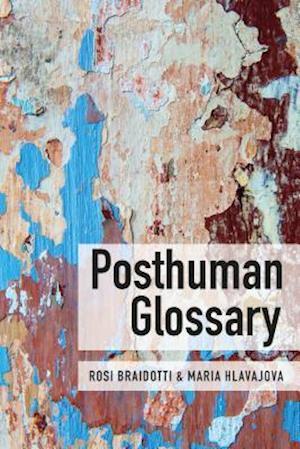 Bog, hardback Posthuman Glossary af Rosi Braidotti