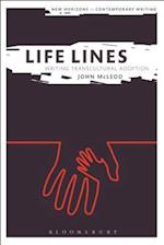 Life Lines: Writing Transcultural Adoption (New Horizons in Contemporary Writing)