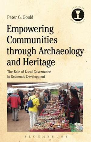 Bog, hardback Empowering Communities through Archaeology and Heritage af Peter G. Gould
