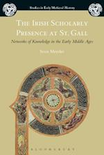 The Irish Scholarly Presence at St. Gall (Studies in Early Medieval History)