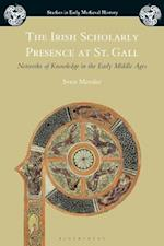 Irish Scholarly Presence at St. Gall (Studies in Early Medieval History)