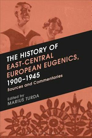 Bog, hæftet The History of East-Central European Eugenics, 1900-1945: Sources and Commentaries