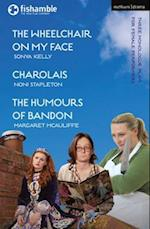 The Wheelchair on My Face; Charolais; The Humours of Bandon (Modern Plays)