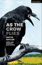 As the Crow Flies (Modern Plays)