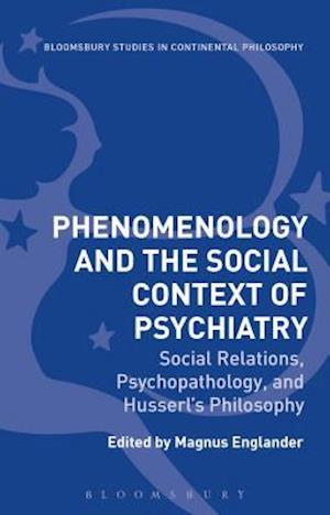 Phenomenology and the Social Context of Psychiatry: Social Relations, Psychopathology, and Husserl's Philosophy