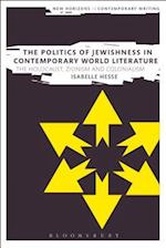 The Politics of Jewishness in Contemporary World Literature (New Horizons in Contemporary Writing)