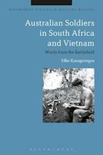 Australian Soldiers in South Africa and Vietnam: Words from the Battlefield