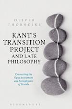 Kant's Transition Project and Late Philosophy af Oliver Thorndike